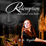 Redemption: Redemption Series, Book 1 (Unabridged) Audiobook, by R. K. Ryals