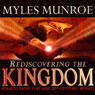 Rediscovering the Kingdom: Ancient Hope for our 21st Century World Audiobook, by Myles Munroe