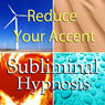 Reduce Your Accent with Subliminal Affirmations: Speech Therapy & Pronucation Programi, Solfeggio Tones, Binaural Beats, Self Help Meditation Hypnosis, by Subliminal Hypnosis