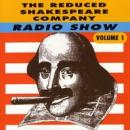 The Reduced Shakespeare Company Radio Show, Volume 1 (Unabridged), by Adam Long