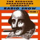 The Reduced Shakespeare Company Radio Show, Volume 3 (Unabridged) Audiobook, by Adam Long