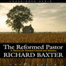 Reformed Pastor (Unabridged), by Richard Baxter