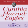 The Regency: The Moreland Dynasty, Book 13 (Unabridged), by Cynthia Harrod-Eagles