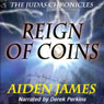 Reign of Coins: The Judas Chronicles, Book 2 (Unabridged) Audiobook, by Aiden James