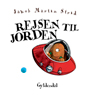 Rejsen til jorden (Journey to Earth) (Unabridged) Audiobook, by Jakob Martin Strid