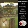 Rekindled Love (Unabridged), by Mary Suzanne