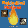 Rekindling Motives: Jolie Gentil, Book 2 (Unabridged), by Elaine Orr