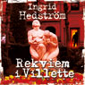 Rekviem i Villette (Requiem in Villette) (Unabridged) Audiobook, by Ingrid Hedstrom