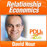Relationship Economics: Transform Your Most Valuable Business Contacts into Personal and Professional Success (Unabridged) Audiobook, by David Nour