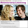 Relationship Listening: Attract the People You Like and Bring Them Close to You (Unabridged) Audiobook, by Abe Kass