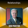 Relationships, by Bob Proctor