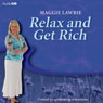 Relax and Get Rich (Unabridged) Audiobook, by Maggie Lawrie