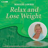 Relax and Lose Weight Audiobook, by Maggie Lawrie