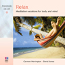 Relax: Meditation Vacations for Body and Mind, by Carmen Warrington