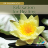 Relaxation for Healing Audiobook, by Dr Gillian Ross