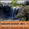 Relaxation No.1.: Class and Guide Book. (Unabridged) Audiobook, by Yoga 2 Hear