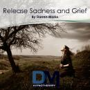 Release Sadness and Grief, by Darren Marks