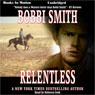 Relentless (Unabridged) Audiobook, by Bobbi Smith