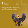 Religion in the Ancient Mediterranean World Audiobook, by The Great Courses