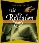 The Religion: A Novel (Unabridged), by Tim Willocks