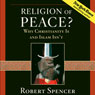 Religion of Peace?: Why Christianity Is and Islam Isnt (Unabridged), by Robert Spencer