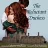 The Reluctant Duchess (Unabridged) Audiobook, by Catherine Winchester