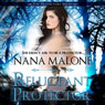 Reluctant Protector: Protectors Series (Unabridged) Audiobook, by Nana Malone