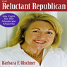The Reluctant Republican: My Fight for the Moderate Majority (Unabridged) Audiobook, by Barbara F. Olschner