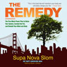 The Remedy (Unabridged) Audiobook, by Supa Nova Slom