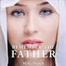 Remember the Father (Unabridged) Audiobook, by Mike Struck