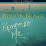Remember Me (Unabridged), by Melvyn Bragg