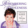 Remembering Wholeness: A Personal Handbook for Thriving in the 21st Century (Unabridged), by Carol Tuttle