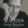 ReMinder: My Autobiography, by Dennis Waterman