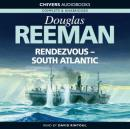 Rendezvous - South Atlantic (Unabridged), by Douglas Reeman