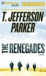 The Renegades: A Charlie Hood Novel #2 (Unabridged), by T. Jefferson Parker