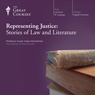 Representing Justice: Stories of Law and Literature Audiobook, by The Great Courses