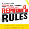Reputation Rules: Strategies for Building Your Companys Most valuable Asset (Unabridged), by Daniel Diermeier