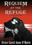 Requiem at the Refuge (Unabridged) Audiobook, by Sister Carol Anne O'Marie