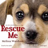 Rescue Me (Unabridged) Audiobook, by Melissa Wareham