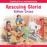 Rescuing Gloria (Unabridged) Audiobook, by Gillian Cross