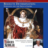 Resolute Determination: Napoleon and the French Empire (Unabridged), by Donald M.G. Sutherland