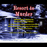 Resort to Murder: Thirteen Tales of Mystery by Minnesotas Premier Writers (Unabridged) Audiobook, by William Kent Krueger