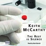 The Rest Is Silence (Unabridged) Audiobook, by Keith McCarthy
