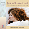 Rest Well, Sleep Well: Relax and Prepare for a Perfect, Restful Sleep Audiobook, by Carmen Warrington