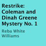 Restrike: A Coleman and Dinah Greene Mystery, Book 1 (Unabridged), by Reba White Williams