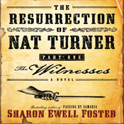 The Resurrection of Nat Turner, Part 1: The Witness (Unabridged), by Sharon E. Foster