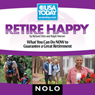 Retire Happy: What You Can Do Now to Guarantee a Great Retirement Audiobook, by Richard Stim