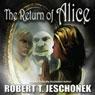 The Return of Alice (Unabridged), by Robert T. Jeschonek