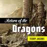 Return of the Dragons: Omnibus (Unabridged) Audiobook, by Teddy Jacobs