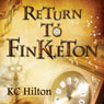 Return to Finkleton: Finkleton, Book 2 (Unabridged) Audiobook, by K. C. Hilton